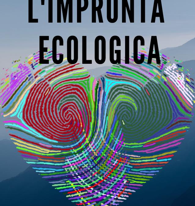 L'impronta ecologica, il nostro impatto sulla Terra