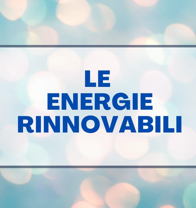 Le energie rinnovabili, una fonte alternativa